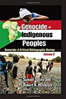 Genocide of Indigenous Peoples: A Critical Bibliographic Review (Genocide: A Critical Bibliographic Review)
