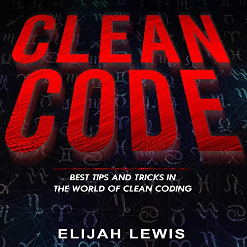 Clean Code: Best Tips and Tricks in the World of Clean Coding cover art