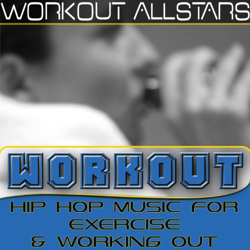 Workout: Hip Hop Music For Exercise & Working Out (Fitness, Cardio & Aerobic Session)