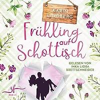 Frühling auf Schottisch Hörbuch