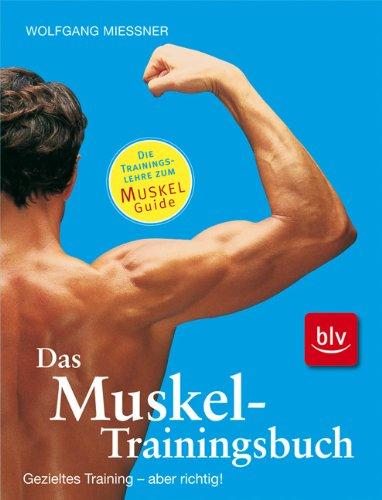 Das Muskel-Trainingsbuch: Die Trainingslehre zum Muskel-Guide