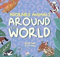 Adorable Animals Around The World (Wonderfully Wild)