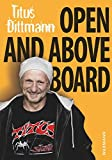 Open and Above Board - Titus Dittmann