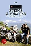 Sueños a todo gas.: El sueño de ir de Barcelona a Sydney en moto en busca de los sueños de otros. (Spanish Edition)