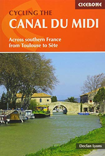 Cycling the Canal du Midi: Across Southern France from Toulouse to Ste [Idioma Inglés]