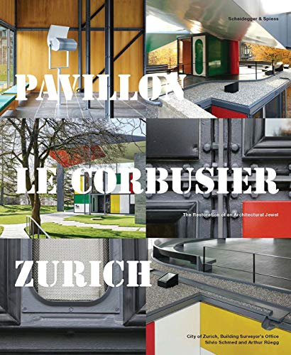 Pavillon Le Corbusier Zurich: The Restoration of an Architectural Jewel