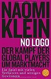 No Logo!: Der Kampf der Global Players um Marktmacht - Ein Spiel mit vielen Verlierern und wenigen Gewinnern - Naomi Klein