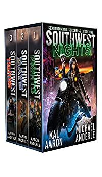 Semiautomatic Sorceress Boxed Set One: includes: Southwest Nights, Southwest Days, and Southwest Truths by [Kal Aaron, Michael Anderle]