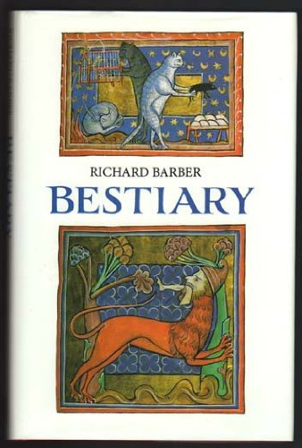 Bestiary: Being an English Version of the Bodleian Library, Oxford M.S. Bodley 764