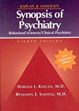 Kaplan and Sadock's Synopsis of Psychiatry: Behavioral Sciences, Clinical Psychiatry