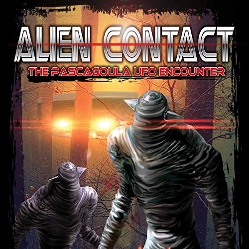 Alien Contact: The Pascagoula UFO Encounter audiobook cover art