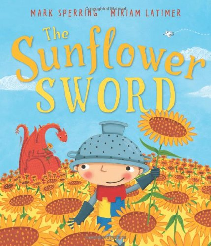 The Sunflower Sword (Andersen Press Picture Books)