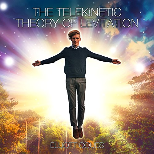 The Telekinetic Theory of Levitation audiobook cover art