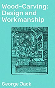 Wood-Carving: Design and Workmanship