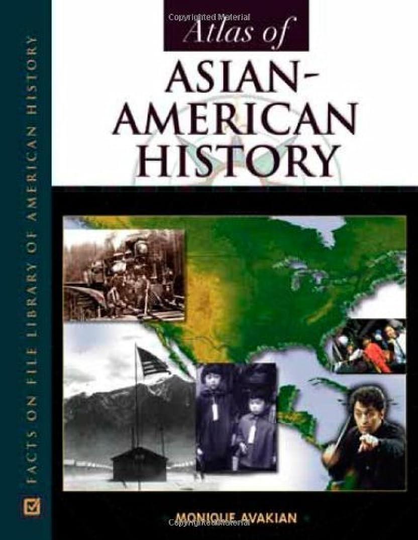 つかいますパスタ以内にAtlas of Asian-American History (Facts on File Library of American History) (English Edition)