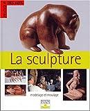 La Sculpture - Modelage et Moulage