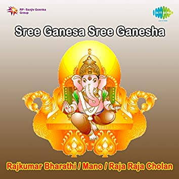 Sree Ganesa Sree Ganesha