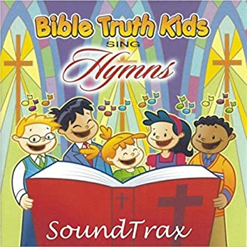 Bible Truth Kids Sing Hymns Soundtrax