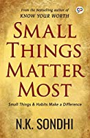 Small Things Matter Most