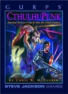 Gurps Cthulhupunk: Ancient Horror Crawls into the Dark Future (Steve Jackson Games)