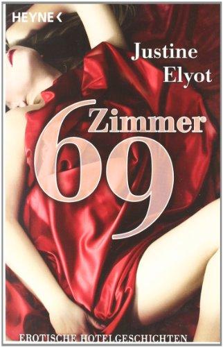 Zimmer 69: Erotische Hotelgeschichten