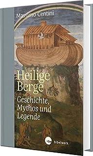 Heilige Berge: Geschichte, Mythos und Legende