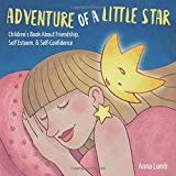 Adventure of a Little Star: Children's Book About Friendship, Self Esteem, & Self-Confidence. Short Bedtime Story for Children Ages 3-5. Picture Books for Kids (Social Skills Books for Kids)