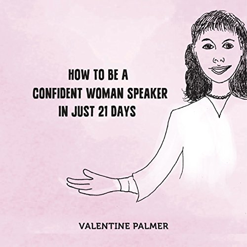 How to Be a Confident Woman Speaker in Just 21 Days audiobook cover art