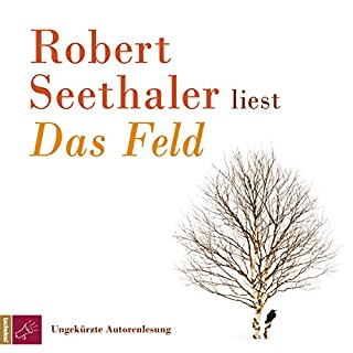 Das Feld                   By:                                                                                                                                 Robert Seethaler                               Narrated by:                                                                                                                                 Robert Seethaler                      Length: 5 hrs and 21 mins     1 rating     Overall 4.0