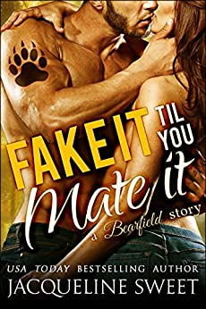Fake It Til You Mate It (a Paranormal BBW Bear Shifter Romance) (Bearfield Book 5) by [Jacqueline Sweet, Eva Wilder]