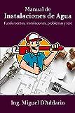 Manual de instalaciones de agua: Fundamentos, instalaciones, problemas y test