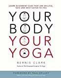 your body, your yoga: learn alignment cues that are skillful, safe, and best suited to you (english edition)
