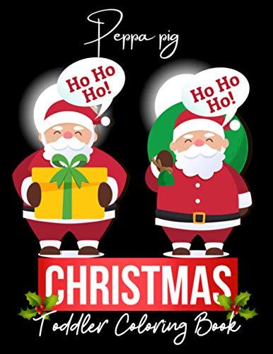 peppa pig Ho Ho Ho Christmas Coloring Book: Santa Claus Xmas