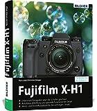 Fujifilm X-H1: Für bessere Fotos von Anfang an!