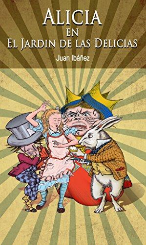 Alicia en el jardín de las delicias eBook: Ibáñez, Juan, Ibáñez, Juan: Amazon.es: Tienda Kindle