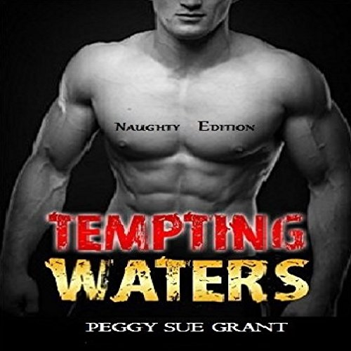 Tempting Waters, Naughty Edition audiobook cover art