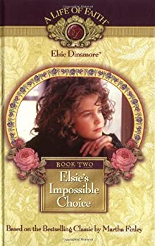 Hardcover Elsie's Impossible Choice - Book Two, Life Of Faith - Elsie Dinsmore Book