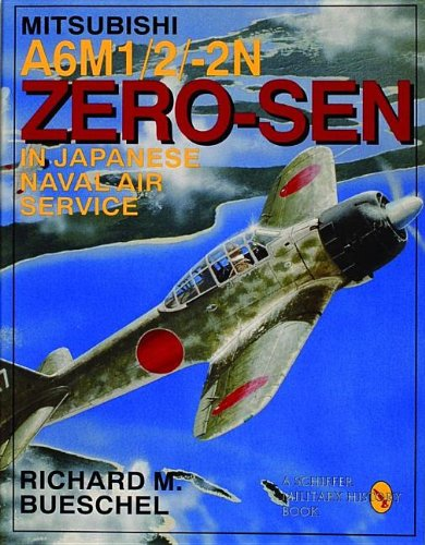 Mitsubishi A6M-1/2/2-N Zero-Sen of the Japanese Naval Air Service: (Schiffer Military/Aviation History)