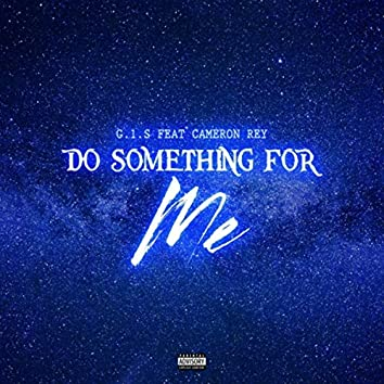 Do Something for Me (feat. Cameron Rey)