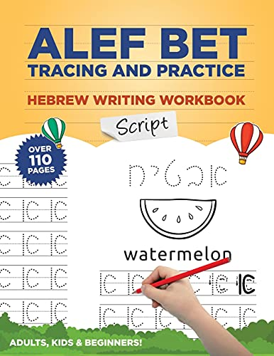 Alef Bet Tracing and Practice Hebrew Writing Workbook Script: Learn to write Hebrew Alphabet, Cursive Alef Bet workbook for beginners, primer for kids and adults