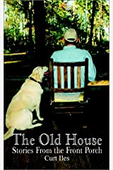 The Old House: Stories From the Front Porch Paperback