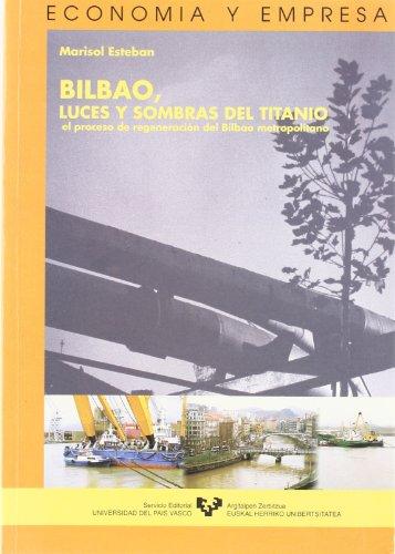 Bilbao, luces y sombras del titanio. El proceso de regenerac