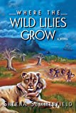 Where The Wild Lilies Grow: A Historical African Romance (English Edition)