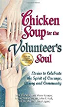 By Jack Canfield Chicken Soup for the Volunteer's Soul: Stories to Celebrate the Spirit of Courage, Caring and Commun (1st First Edition) [Paperback]