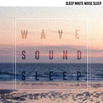 Wave Sound Sleep