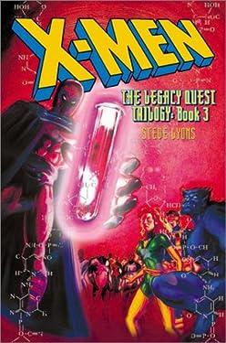 X-Men: The Legacy Quest Book 3 (X-Men: The Legacy Quest Trilogy) (Bk.3)