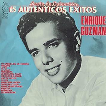 Serie De Coleccion 15 Autenticos Exitos - Enrique Guzman