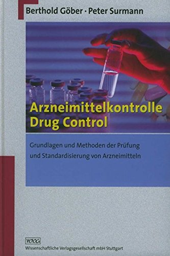 Arzneimittelkontrolle - Drug Control: Grundlagen und Methoden der Prüfung und Standardisierung von Arzneimitteln