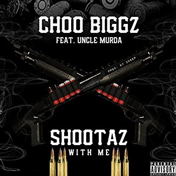 Shootaz With Me (feat. Uncle Murda)