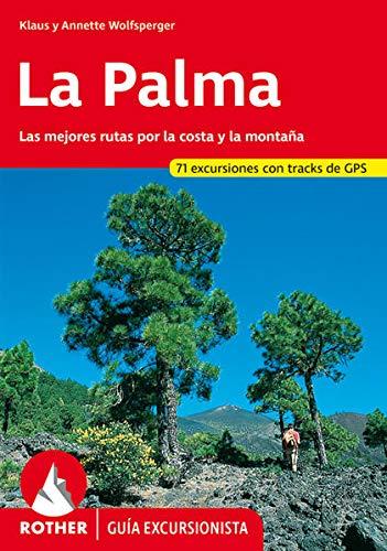 La Palma: Las mejores Rutas por la Costa y por la Montaña- 69 Excursiones